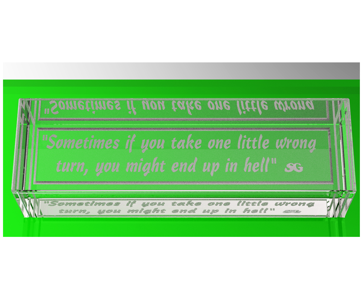 Engraved quote: Wrong turn